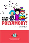 Ask Me About Polyamory by Tikva Wolf