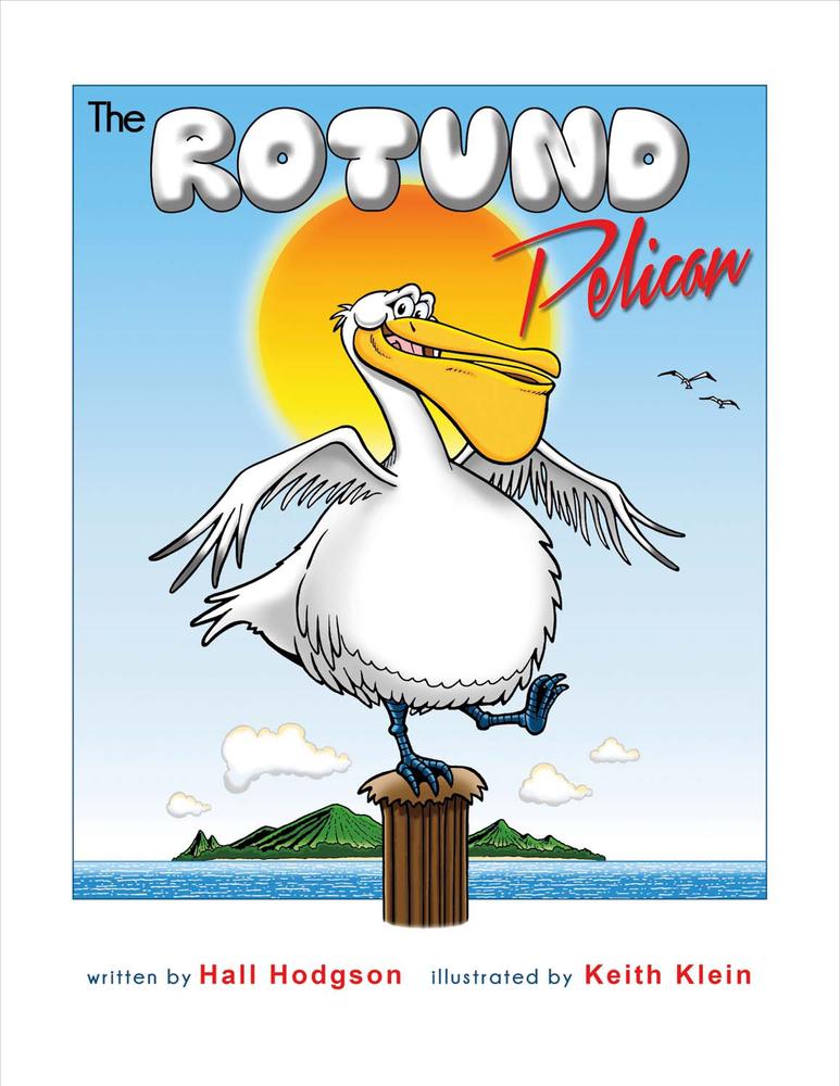 The Rotund Pelican  by  HALL HODGSON