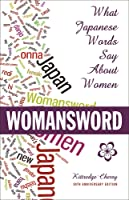 Womansword: What Japanese Words Say About Women