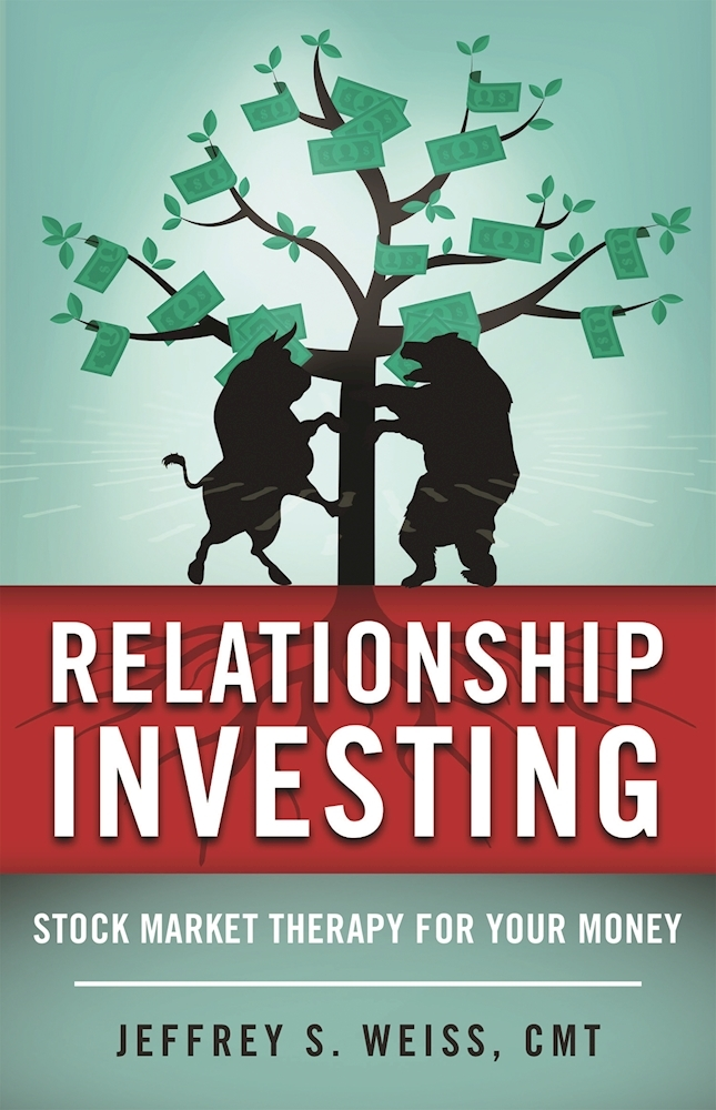 Relationship Investing Stock Market Therapy for Your Money by Jeffrey Weiss