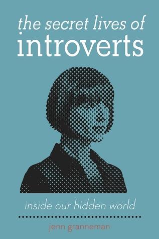 The Secret Lives of Introverts by Jenn Granneman