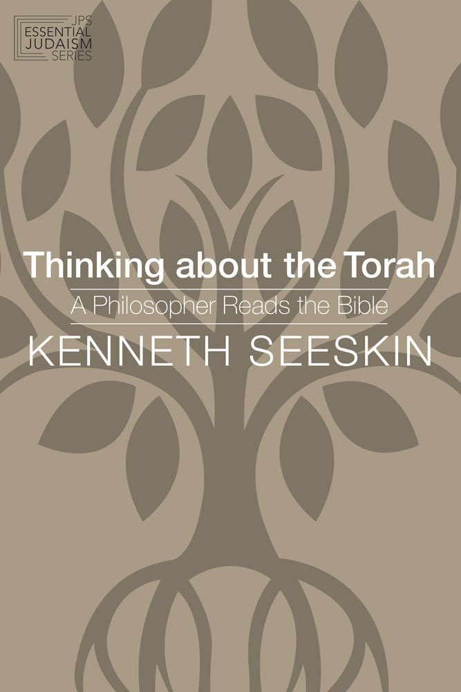 Thinking about the Torah  A Philosopher Reads the Bible