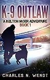 K-9 Outlaw (A Kelton Jager Adventure #1)
