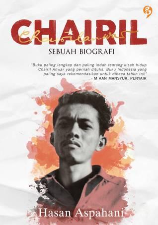Chairil: Sebuah Biografi