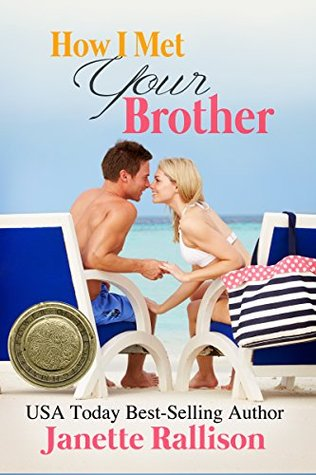How I Met Your Brother by Janette Rallison