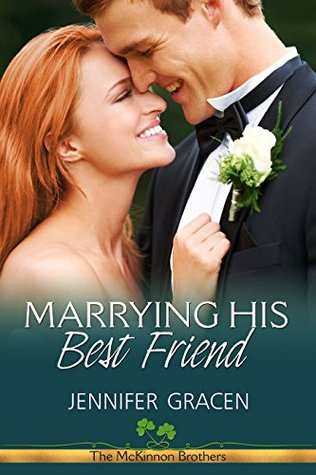 Marrying His Best Friend (The McKinnon Brothers, #3)