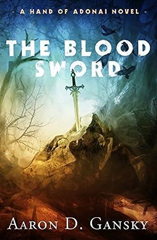 The Blood Sword by Aaron D. Gansky