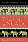 Trouble in Nuala (The Inspector de Silva Mysteries #1)