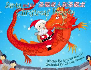 The Christmas Dragon.Santa And The Christmas Dragon 圣诞老人和圣诞龙 By Amanda