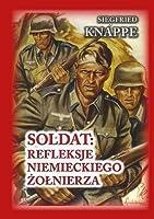 Soldat: Refleksje Niemieckiego Żołnierza