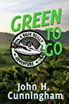 Green To Go by John H. Cunningham