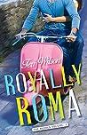 Royally Roma (The Royals, #1)