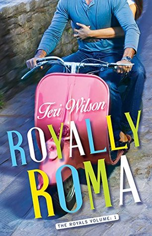 Royally Roma (The Royals, #1)