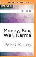 Money, Sex, War, Karma: Notes for a Buddhist Revolution