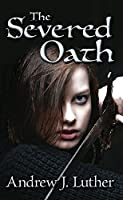 The Severed Oath (Tales of the Undying Empire Book 2)