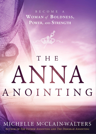 The Anna Anointing by Michelle McClain-Walters