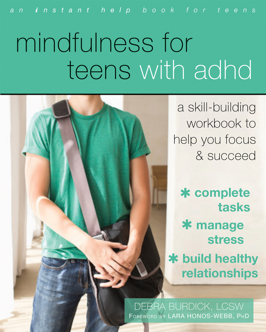 Mindfulness for Teens with ADHD A Skill-Building Workbook to Help You Focus and Succeed