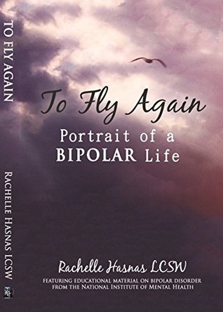 To Fly Again: Portrait of a BIPOLAR Life