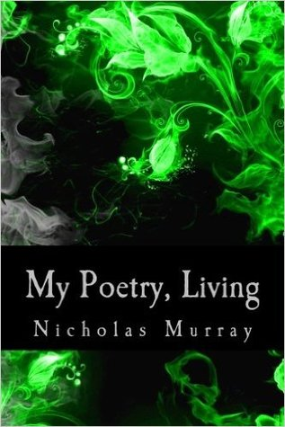 My Poetry, Living