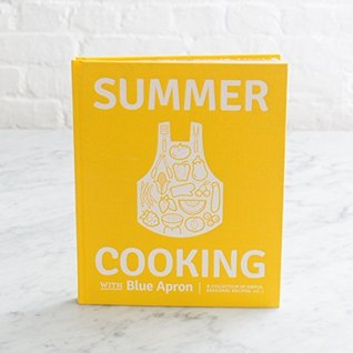 Summer Cooking with Blue Apron: A Collection of Simple, Seasonal Recipes, Vol. 1