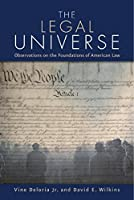 Legal Universe: Observations of the Foundations of American Law