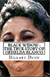Black Widow : The True Story of Griselda Blanco