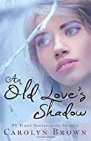 An Old Love's Shadow