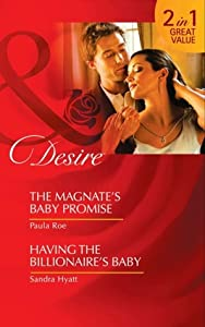 The Magnate's Baby Promise / Having the Billionaire's Baby