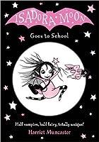 Isadora Moon Goes to School (Isadora Moon, #1)
