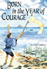 Born in the Year of Courage
