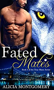 Fated Mates (True Mates #1)