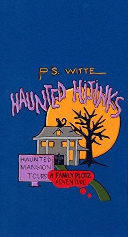 Haunted Hijinks: A Family Plotz Adventure