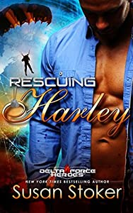 Rescuing Harley (Delta Force Heroes #3)