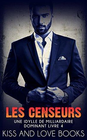 Romance Erotique Les Censeurs Une Idylle De Milliardaire