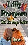 Lilly Prospero And The Magic Rabbit (Lilly Prospero #1)