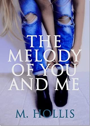The Melody of You and Me by M.     Hollis