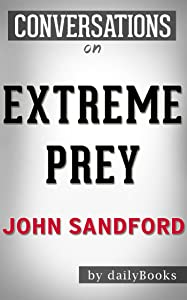 Extreme Prey: A Novel By John Sandford | Conversation Starters