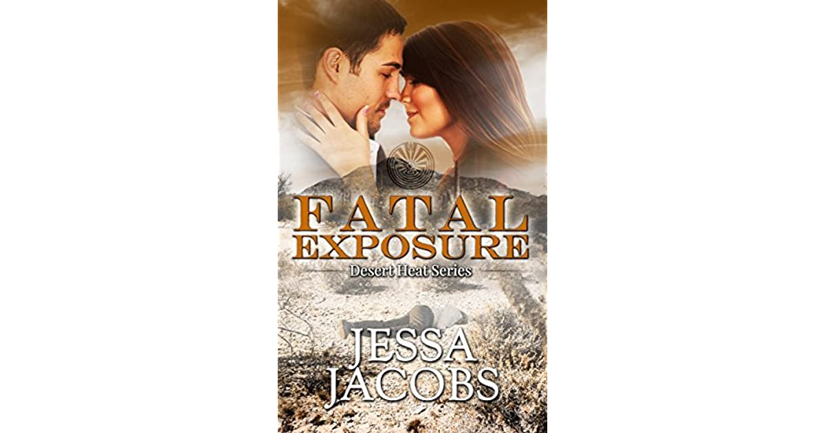 Fatal Exposure Desert Heat Book 1 By Jessa Jacobs