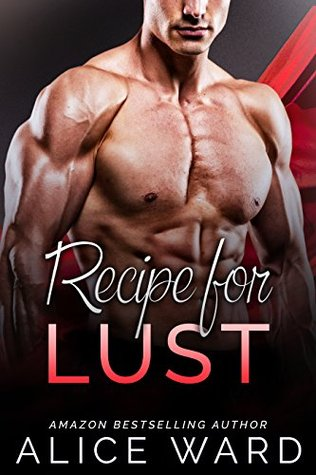 Recipe for Lust by Alice Ward