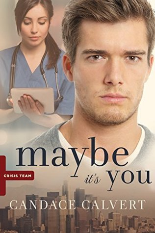 Maybe It's You by Candace Calvert