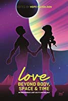 Love: Beyond Body, Space & Time