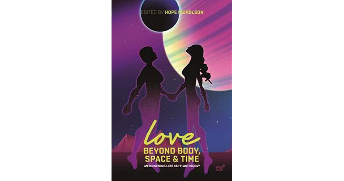 Love Beyond Body Space And Time By Hope Nicholson