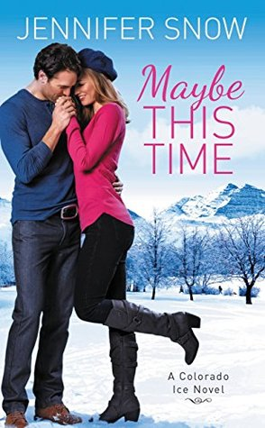Maybe This Time by Jennifer Snow