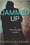 Jammed Up: A Debt Goes Bad Novella