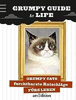 Grumpy Guide to Life: Grumpy Cats furchtbarste Ratschläge fürs Leben