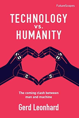Technology vs. Humanity  The Co - Gerd Leonhard