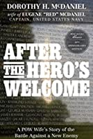 After the Hero's Welcome: A POW Wife's Story of the Battle Against a New Enemy