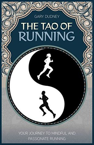 The Tao of Running by Gary Dudney