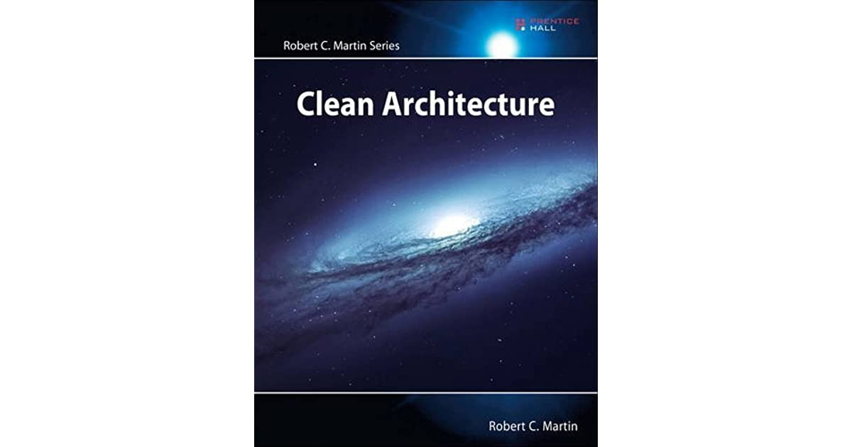 Clean Architecture by Robert C  Martin