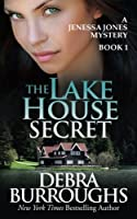 The Lake House Secret (A Jenessa Jones Mystery #1)